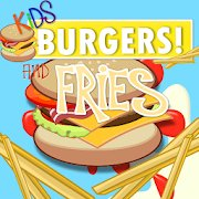 Kids BURGERS & Fries!! icon