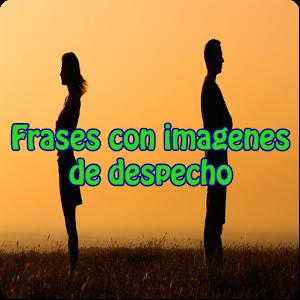 Frases Con Imagenes Despecho Apprecs