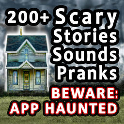 200+ Scary Stories, Sounds, And Pranks - Tales Of Horror
